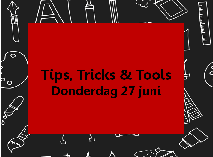 Tips, Tricks & Tools Event op 27 juni